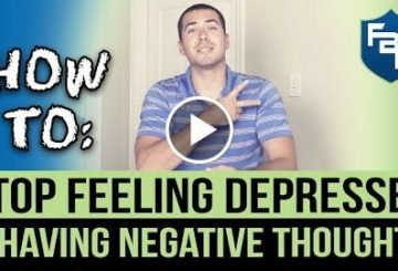 How to Stop Feeling Depressed and Having Negative Thought