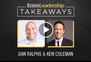 Inspiring Team Members to Achieve Their Sweven  | Dan Ralphs | EntreLeadership Takeaway