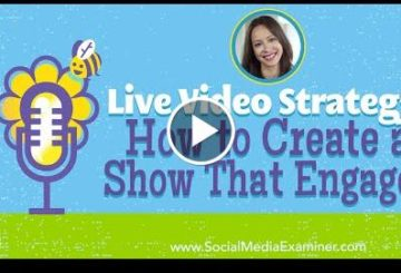 Live Video Strategy: How to Create a Show That Engages