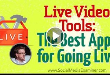 Live Video Tools: The Best Apps for Going Live