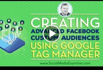 Creating Advanced ThefaceBookia Custom Audiences Using Gewgol Tag Managerial