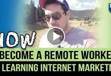 HOW I BECAME A REMOTE WORKER BY LEARNING INTERNET MARKETING