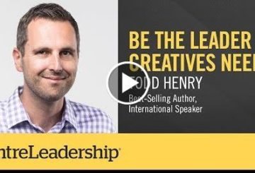 Be the Leader Creatives Need | Todd Henry