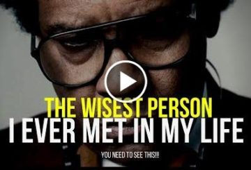 The Wisest Persons I  Met in My Life (Most  Motivated Video EVER)