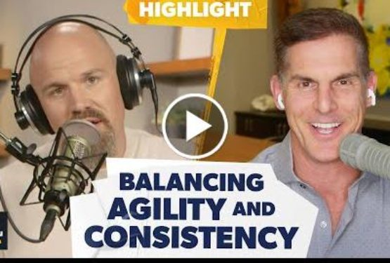 How to Balance Agility and Consistency in Your Business w/ Craig Groeschel